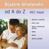 Šťastné těhotenství od A do Z