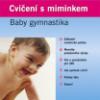 Cvičení s miminkem – Baby gymnastika