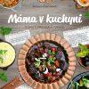 Máma v kuchyni – s chutí pro malé i velké